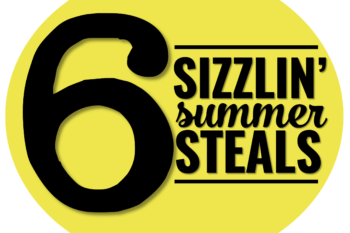 6 Sizzlin' Summer Steals